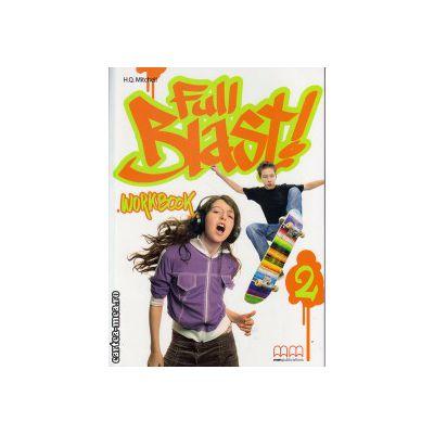 Full Blast 2 - Workbook with CD ( editura : MM Publications , autor : H.Q. Mitchell , ISBN 978-960-443-886-0 )