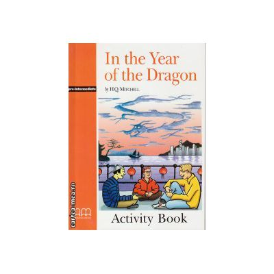 Graded Readers - In the Year of the Dragon - Pre-Intermediate - Activity Book ( editura: MM Publications, autor: H. Q. Mitchell, ISBN 978-960-509-858-2 )