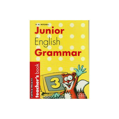 Junior English Grammar 3 - Teacher's book ( editura : MM Publications , autor : H.Q. Mitchell , ISBN 960-379-355-8 )
