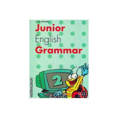 Junior English Grammar 2 ( editura : MM Publications , autor : H.Q. Mitchell , ISBN 978-960-379-318-2 )