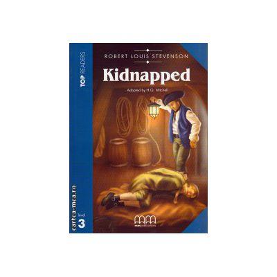 Top Readers - Kidnapped - Level 3 reader ( editura: MM Publications, autor: Robert Louis Stevenson, ISBN 978-960-478-022-8 )