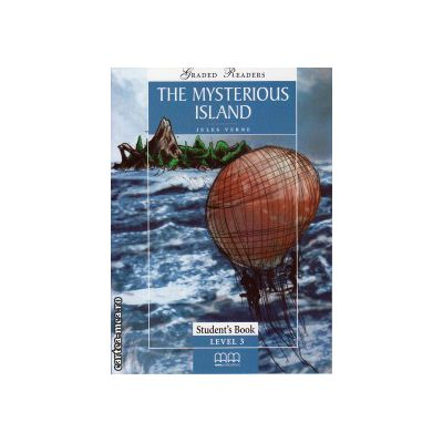 Graded Readers - The Mysterious Island - Student's book - level 3 reader ( editura: MM Publications, autor: Jules Verne, ISBN 978-960-443-152-6 )