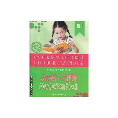 Evaluarea nationala la finalul clasei a II a Scris citit Matematica ( Editura: Paralela 45, Autor: Manuela Dinescu, ISBN 978-973-2028-6 )