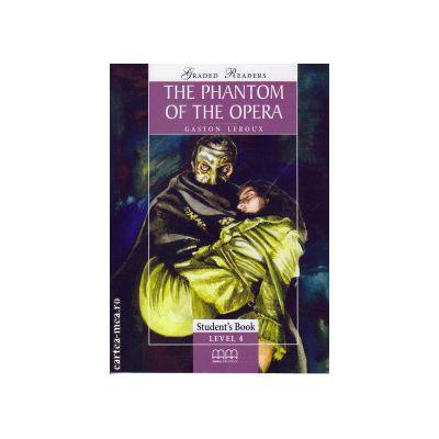 Graded Readers - The Phantom of the Opera: Student's book - level 4 reader ( editura: MM Publications, autor: Gaston Leroux, ISBN 978-960-443-029-1 )