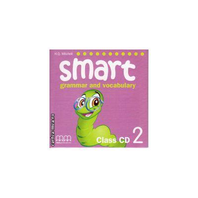 Smart 2 grammar and vocabulary - Class CD ( editura : MM Publications , autor : H.Q. Mitchell , ISBN 978-960-443-253-0 )