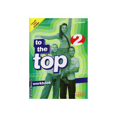 To the Top 2 - Workbook with CD ( editura : MM Publications , autor : H.Q. Mitchell , ISBN 978-960-379-862-0 )