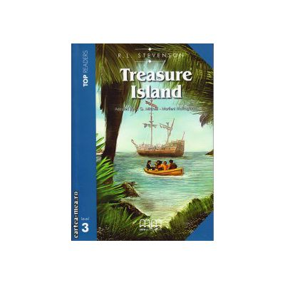 Top Readers - Treasure Island - Level 3 reader Pack : including glossary + CD ( editura : MM Publications , autor : R.L. Stevenson , ISBN 9789604437221 )