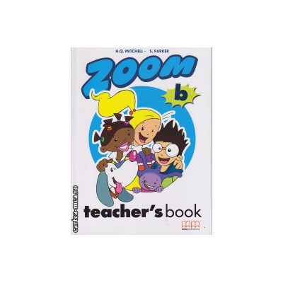 Zoom B - Teacher's book ( editura : MM Publications , autor : H.Q. Mitchell , S. Parker , ISBN 960-379-052-4 )