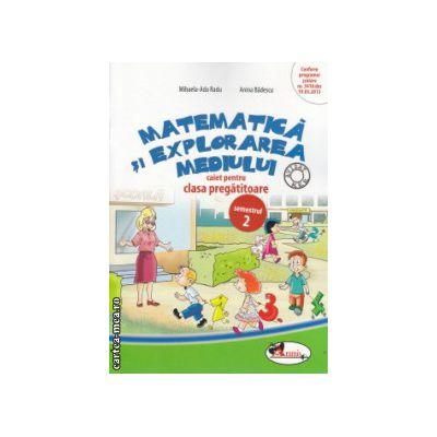Matematica si explorarea mediului caiet pentru clasa pregatitoare partea II ( Editura : Aramis , Autor : Mihaela - Ada Radu , Anina Badescu ISBN 9786067061062 )