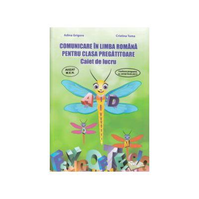 Comunicare in limba romana pentru clasa pregatitoare caiet de lucru ( Editura: Ars Libri, Autor: Adina Grigore ISBN 9786065743830 )