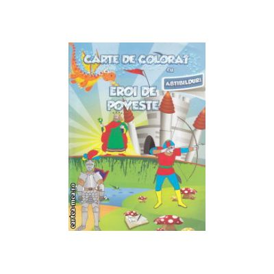 Carte de colorat cu abtibilduri Eroi de poveste ( Editura : Ars Libri ISBN 9786065744004)