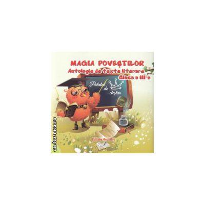 Magia povestilor Antologie de texte literare clasa a III a ( Editura : Ars Libri ISBN 978-606-574-666-4 )