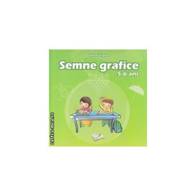 Semne grafice 5-6 ani ( Editura : Ars Libri , Autor : Adina Grigore ISBN 9786065742581 )