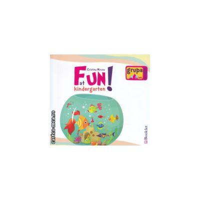 Fun at Kindergarten grupa mijlocie ( Editura : Booklet , Autor : Cristina Mircea ISBN 9786065902091 )