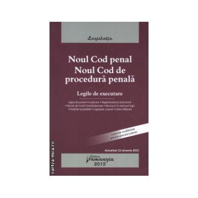 Noul Cod penal actualizat la 18 ianuarie 2015 ( Editura: Hamangiu ISBN 9789738270510 )