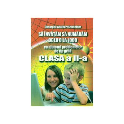 Sa invatam sa numaram de la 0 la 1000 cu ajutorul problemelor de tip grila clasa a II a ( Editura: Hyperion, Autor: Gheorghe Adalbert Schneider ISBN 9786065890343 )