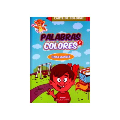 Carte de colorat Palabras y colores ( Editura: Integral ISBN 978-973-8209-24-4 )
