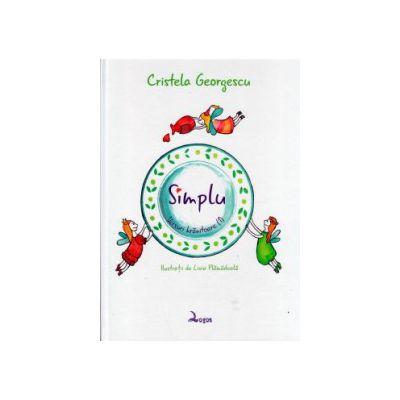 Simplu, Versuri Hranitoare Vol 1 ( Editura: Logos, Autor: Cristela Georgescu ISBN 9789738131842 )