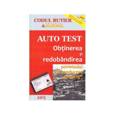 Auto test Obtinerea si redobandirea permisului 2015  ( Editura : National ISBN 978-973-659-111-5 )