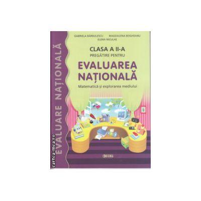 Pregatire pentru Evaluarea Nationala Matematica si explorarea mediului clasa a II a ( Editura : Sigma , Autor : Gabriela Barbulescu , Magdalena Bogheanu , Elena Niculae ISBN 9786067270402 )