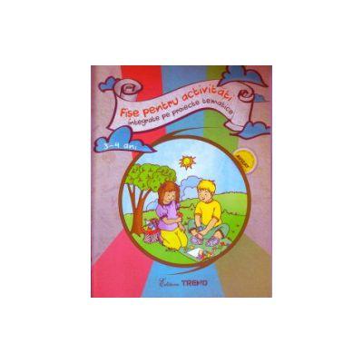 Fise pentru activitati integrate pe proiecte tematice 3-4 ani ( Editura: Trend, Autor: Elena Bolanu ISBN 9786068664002 )
