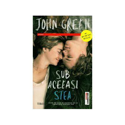 Sub aceeasi stea ( Editura: Trei, Autor: John Green ISBN 9789737077491 )