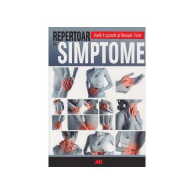 Repertoar de simptome ( Editura: All, Autor: Keith Hopcroft, Vincent Forte ISBN 9789735718992 )