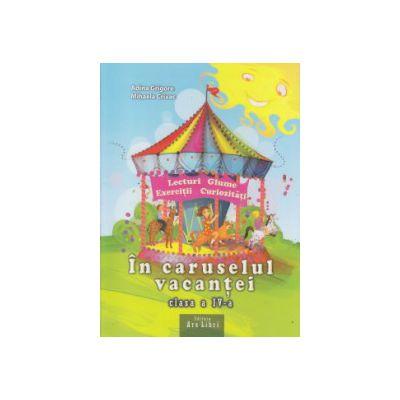 In caruselul vacantei clasa a IV a ( Editura: Ars Libri, Autor: Adina Grigore, Mihaela Crivac ISBN 978-606-574-072-3 _