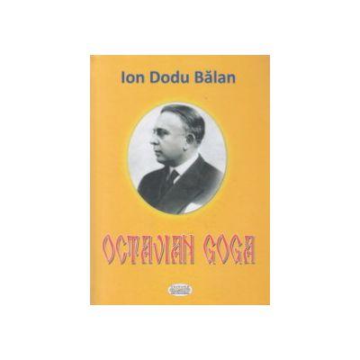 Octavian Goga ( Editura: Dacoromana, Autor: Ion Dodul Balan ISBN 9789737782458 )