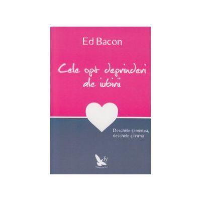 Cele opt deprinderi ale iubirii ( Editura: For You, Autor: Ed Bacon ISBN 9786066390521 )