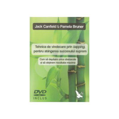 Tehnica de vindecare prin tapping, pentru atingerea succesului suprem DVD inclus ( Editura: For You, Autor: Jack Canfield, Pamela Bruner ISBN 978-606-639-082-8 )