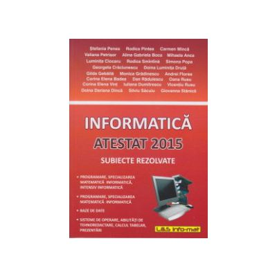 Informatica Atestat 2015 subiecte rezolvate ( Editura: L & S, Autor: Stefania Penea, Carmen Minca ISBN 9789737658418)