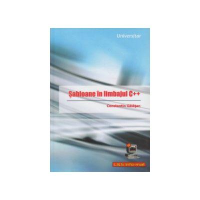Sabloane in limbajul C + + ( Editura: L & S, Autor: Constantin Galatan ISBN 9789737658203 )