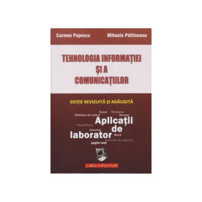 Tehnologia informatiei si a comunicatiilor Aplicatii de laborator ( Editura: L & S, Autor: Carmen Popescu, Mihaela Paltineanu )