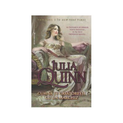 Cum sa te casatoresti cu un marchiz ( Editura: Miron, Autor: Julia Quinn ISBN 9789738991965 )