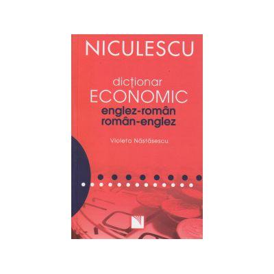 Dictionar economic englez-roman roman englez ( Editura: Niculescu, Autor: Violeta Nastasescu ISBN 9789737488930 )