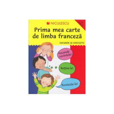 Prima mea carte de limba franceza, Ascunde si ghiceste, cu clapete ( Editura: Niculescu ISBN 9789737489067 )