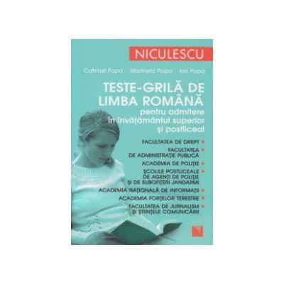 Teste grila de limba romana pentru admiterea in invatamantul superior si postliceal ( Editura: Niculescu, Autor: Catrinel Popa, Marinela Popa, Ion Popa ISBN 9789737487094 )