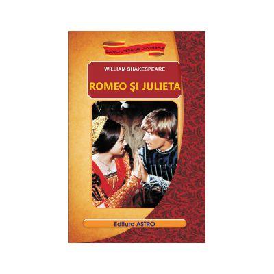 Romeo si Julieta ( editura: Astro, autor: William Shakespeare, ISBN 978-606-8148-71-7 )