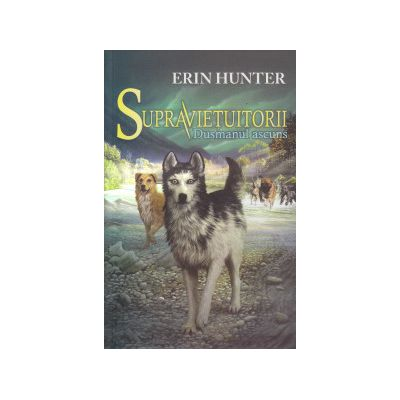 Supravietuitorii vol II Dusmanul ascuns ( Editura: All, Autor: Erin Hunter ISBN 9786068434094 )