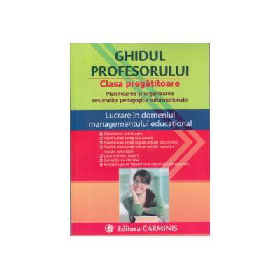 Ghidul profesorului Clasa pregatitoare ( Editura: Carminis ISBN 9789731232423 )