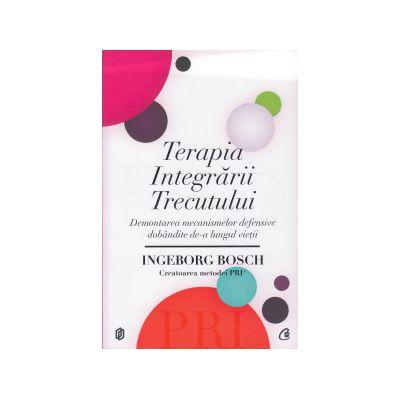 Terapia Integrarii Trecutului ( Editura: Curtea Veche, Autor: Ingeborg Bosch ISBN 9786065887053 )