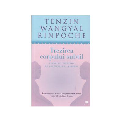 Trezirea corpului subtil ( Editura: Curtea Veche, Autor: Tenzin Wangyal Rinpoche ISBN 9786065885912 )