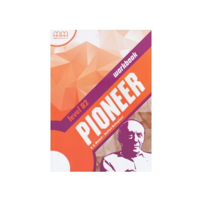 Pioneer B2 Workbook ( Editura: MM Publications, Autor: H. Q. Mitchell, Marileni Malkogianni ISBN 978-960-509-906-0 )