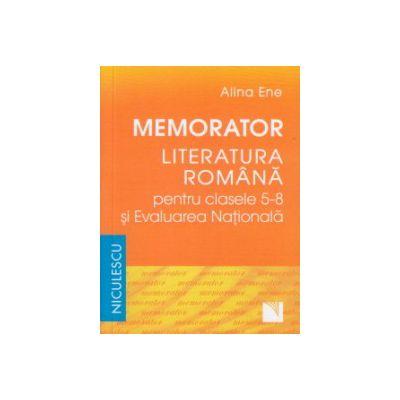 Memorator Literatura romana pentru clasele 5-8 si Evaluarea Nationala ( Editura: Niculescu, Autor: Alina Ene ISBN 9789737489159 )