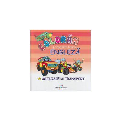 Coloram si invatam limba engleza, Mijloace de transport ( Editura: All ISBN 9786068578361 )