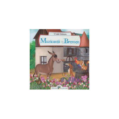 Muzicantii din Bremen ( Editura: All, Autor: Fratii Grimm ISBN 9786068434292 )