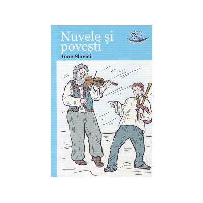 Nuvele si povesti Ioan Slavici ( Editura: Blink, Autor: ioan Slavici, ISBN 9786069258057 )
