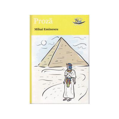 Proza Mihai Eminescu ( Editura: Blink, Autor: Mihai Eminescu ISBN 9786069258095 )