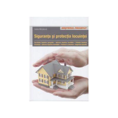 Siguranta si protectia locuintei ( Editura: Casa, Autor: Adela Motykova ISBN 9786068527673 )